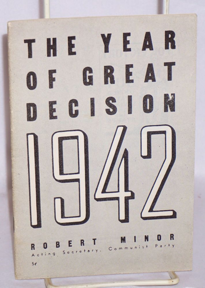 The year of great decision: 1942. Robert Minor.