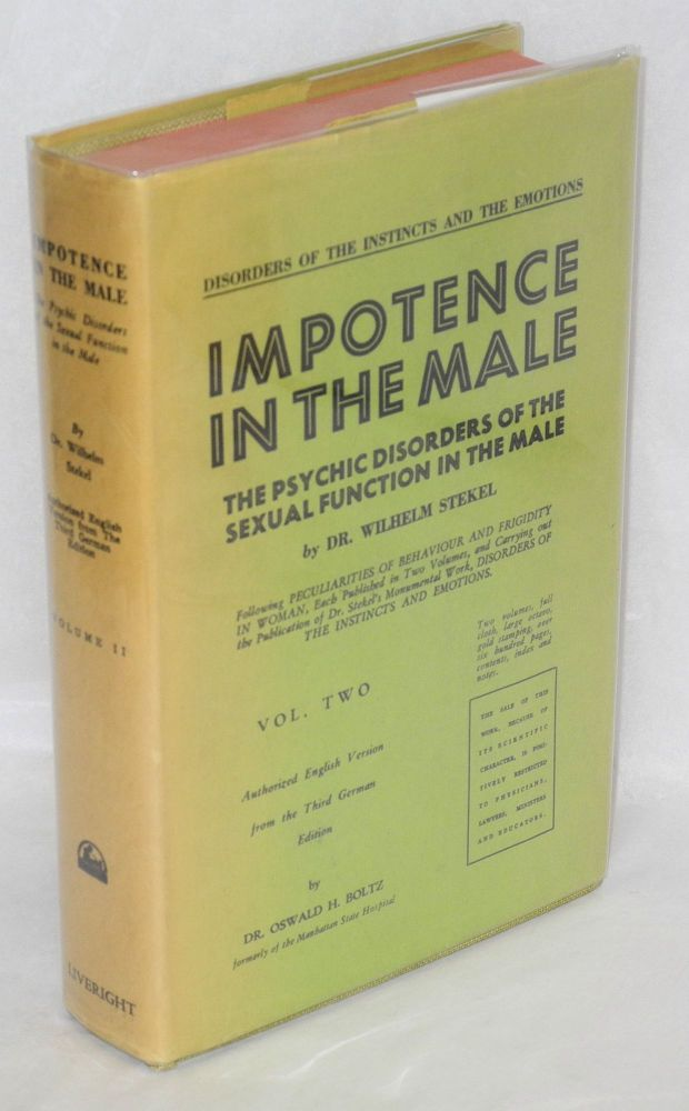 Impotence in the male; the psychic disorders of sexual function in the male; volume two [only]. Wilhelm Stekel, authorized English, Oswald H. Boltz.