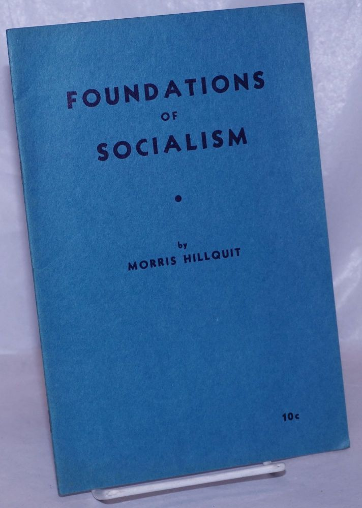 Foundations of socialism. Morris Hillquit.