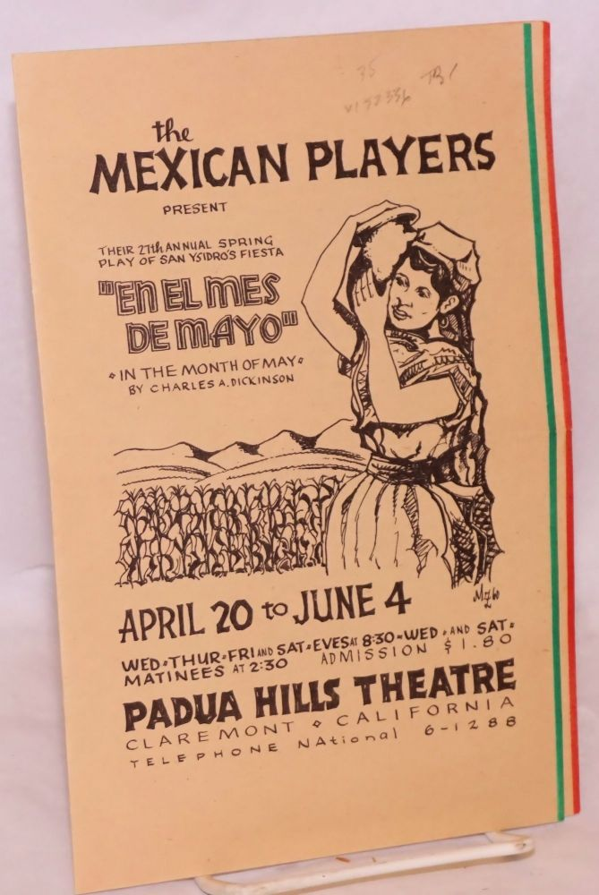 "The Mexican Players [playbill] present their 27th annual spring play of San Ysidro's fiesta ""En el mes de Mayo"", April 20 to June 4, ... Padua Hills Theater. Mexican Players."