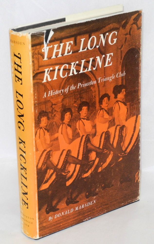 The long kickline; a history of the Princeton Triangle Club. Donald Marsden, , Joshua Logan.