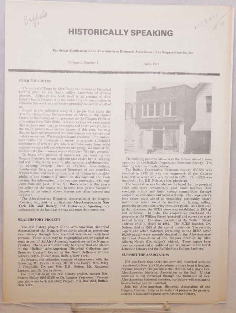 Historically speaking; the official publication of the Afro-American Historical Association of the Niagara Frontier, Inc., volume 1, number 1, April, 1977. Afro-American Historical Association of the Niagara Frontier.