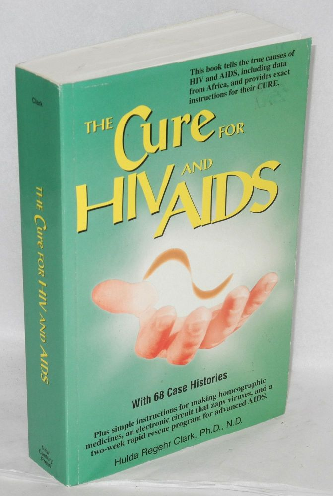 The cure for HIV and AIDS. Hulda Regehr Clark.