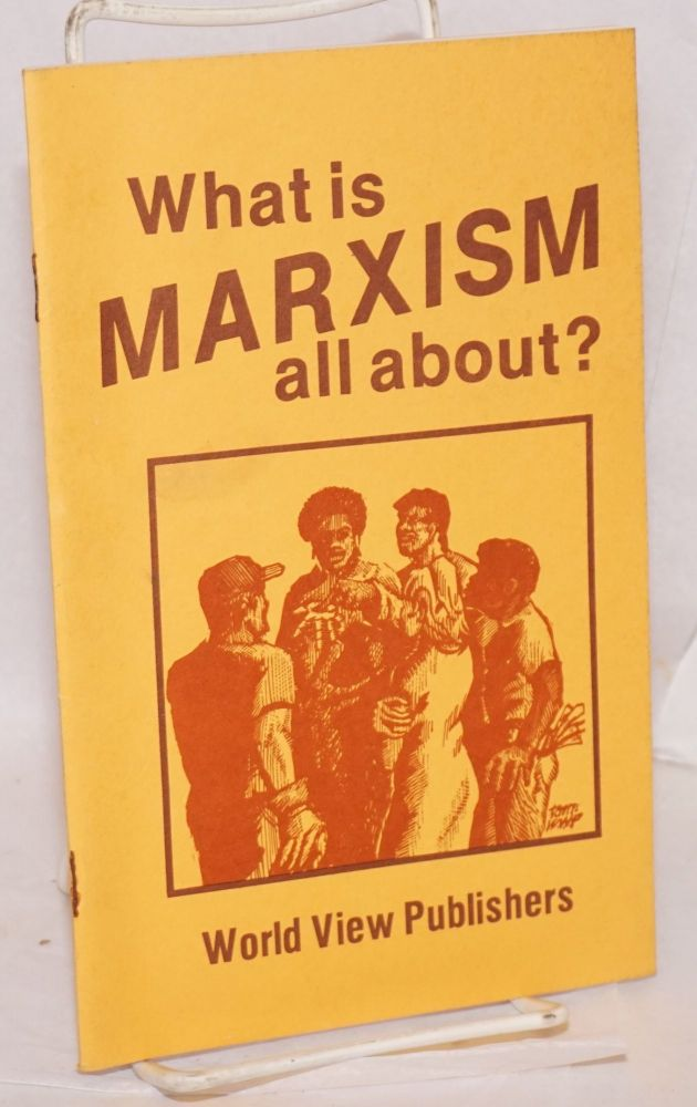 What is Marxism all about? Workers World Party.