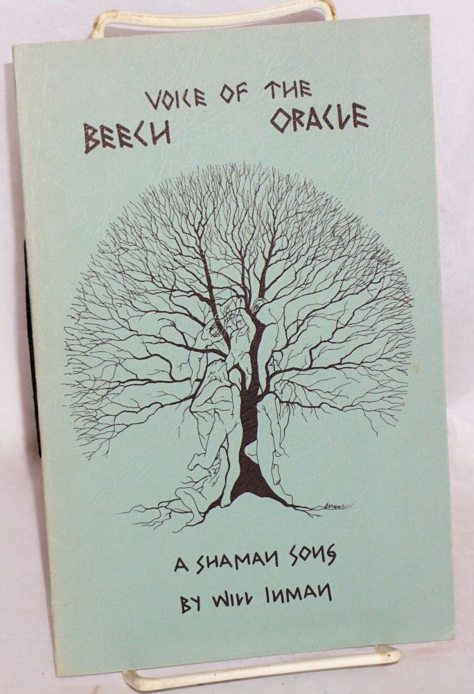 Voice of the Beech Oracle: a shaman song [signed]. Will Inman, William Archibald McGirt Jr.