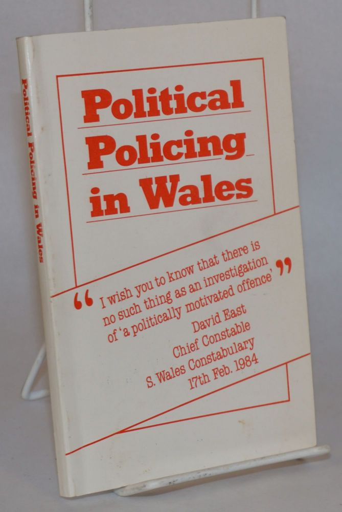 Political Policing in Wales. John Davies, Tony Richards, Lord Gifford.