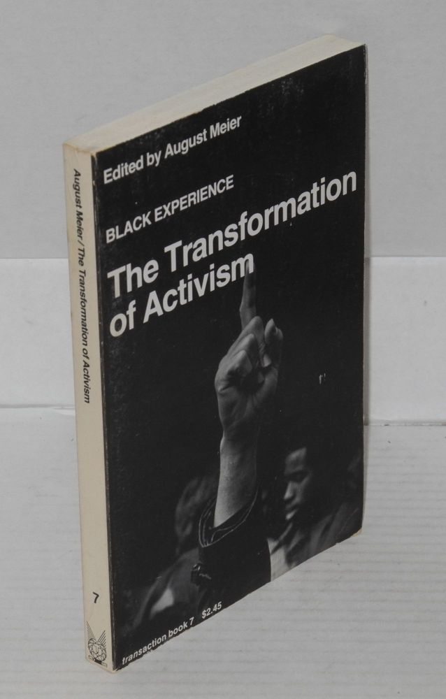 The transformation of activism. August Meier, ed.