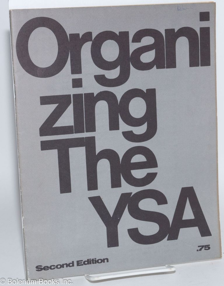 Organizing the YSA. Second edition. Young Socialist Alliance.