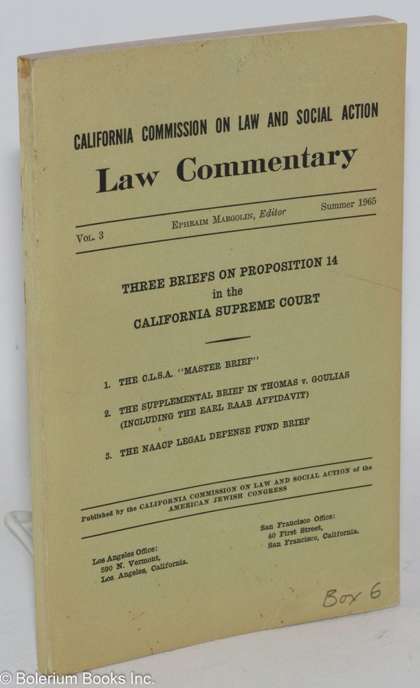 Three Briefs on Proposition 14 in the California Supreme Court, Summer 1965. California Commission on Law American Jewish Congress, Social Action.