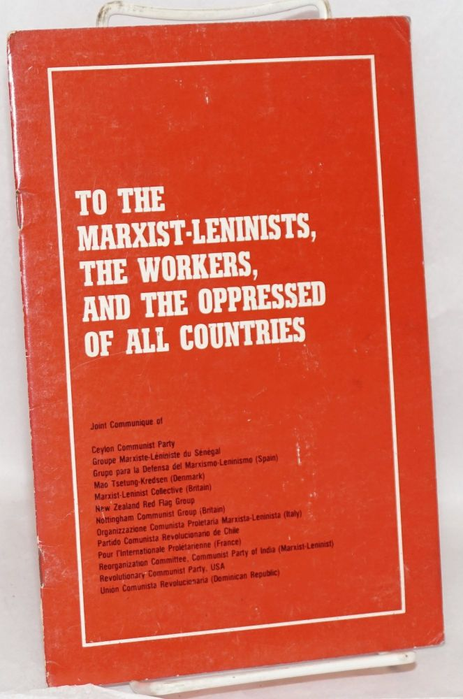 To the Marxist-Leninists, the workers, and the oppressed of all countries