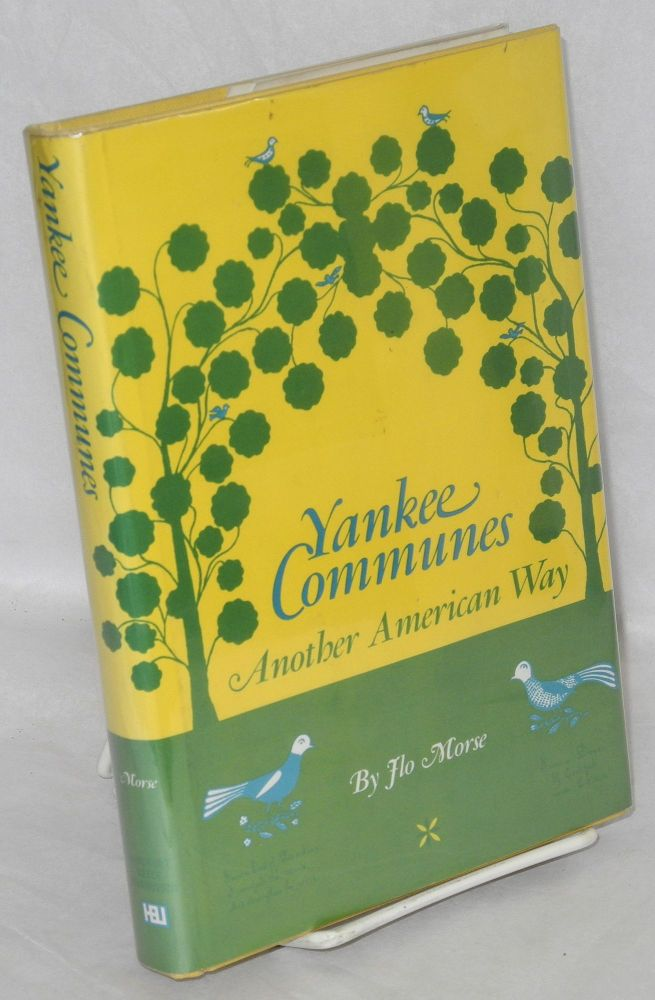 Yankee communes; another American way. Flo Morse.
