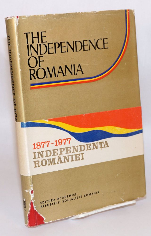 Independence of Romania. Stefan Pascu.