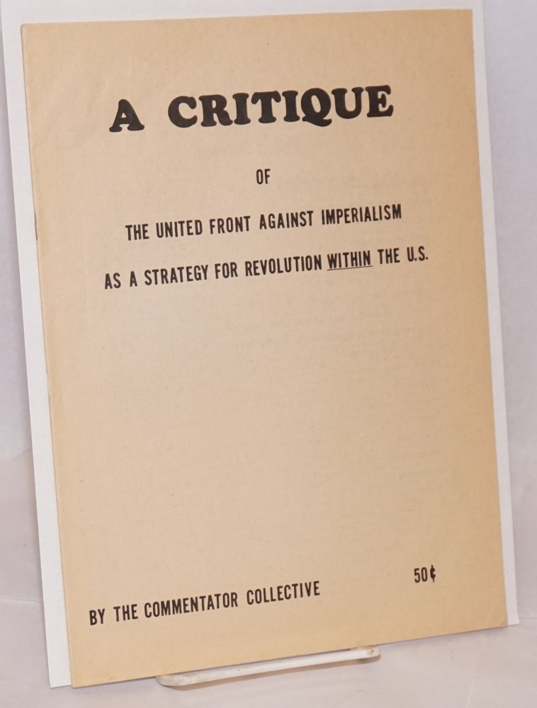 A critique of the united front against imperialism as a strategy for revolution within the U.S. Collective.