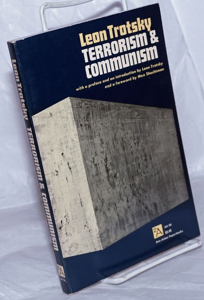 Terrorism and communism, a reply to Karl Kautsky. Foreword by Max Shachtman. With France at a turning point and introduction to the second English edition by Leon Trotsky. Leon Trotsky.