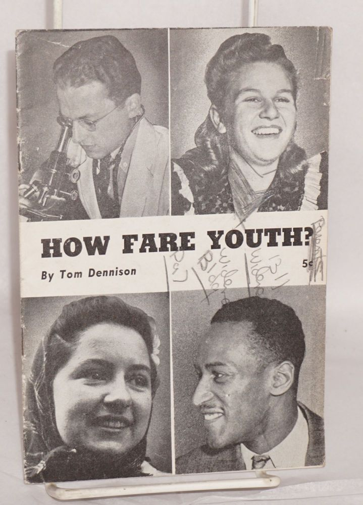 How fare youth? Tom Dennison.