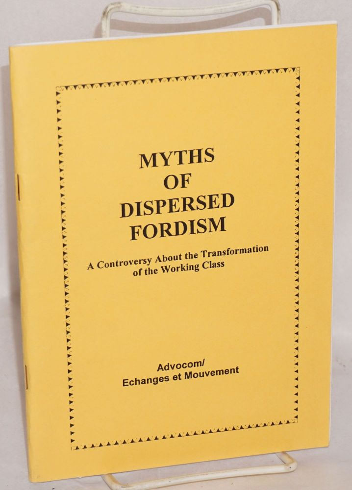 Myths of dispersed Fordism: a controversy about the transformation of the working class