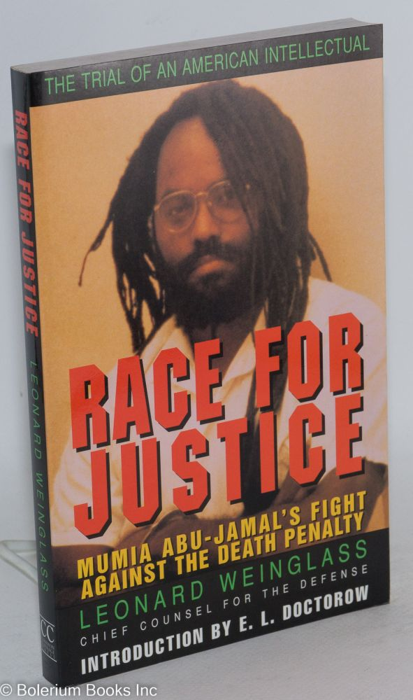 Race for Justice: Mumia Abu-Jamal's Fight Against the Death Penalty. Leonard Weinglass.