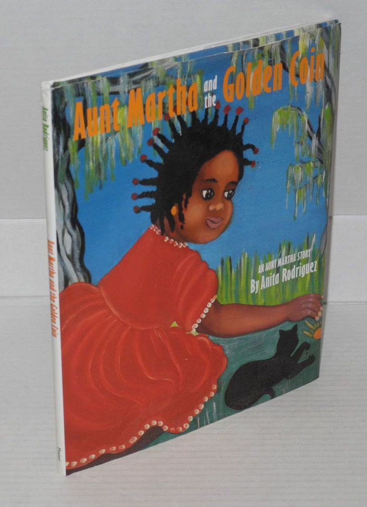 Aunt Martha and the golden coin; an Aunt Martha story. Anita Rodriguez.