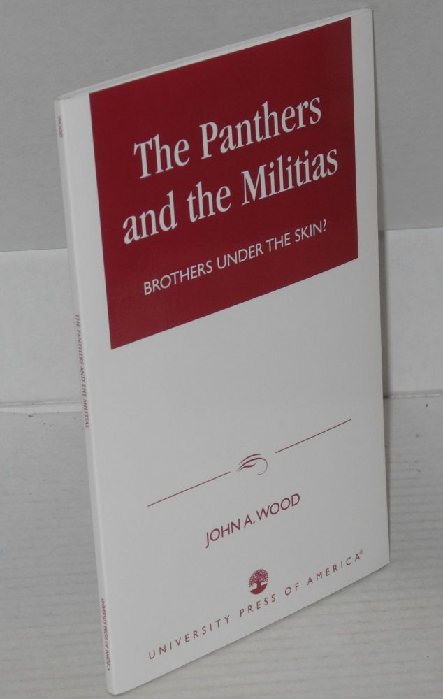 The Panthers and the militias; brothers under the skin? John A. Wood.