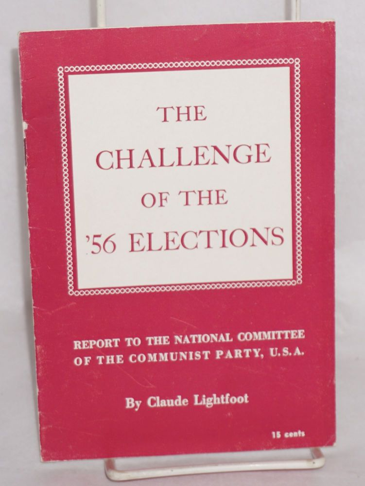 The challenge of the '56 elections. Claude Lightfoot.