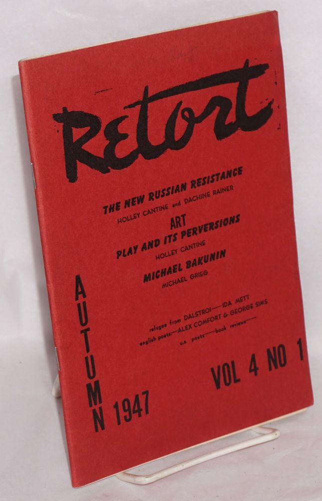 Retort, an anarchist quarterly of social philosophy and the arts. Vol. 4, no. 1, Autumn, 1947. Holley Cantine, eds Dachine Rainer.