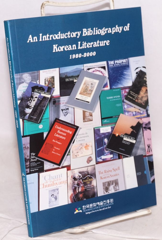 An introductory bibliography of Korean literature 1980 - 2000. Young-Min Kwon, introduction, compiler.