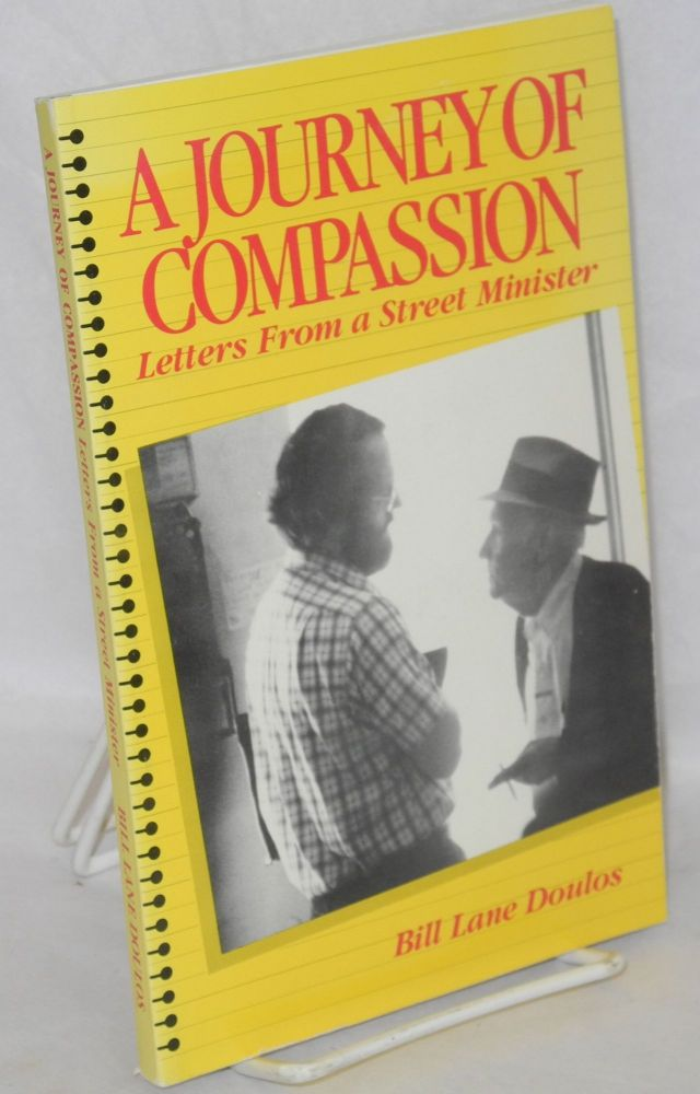 A journey of compassion; letters from a street minister. Bill Lane Doulos.
