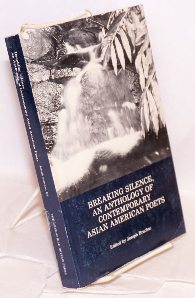 Breaking silence, an anthology of contemporary Asian American poets. Joseph Bruchac, ed.
