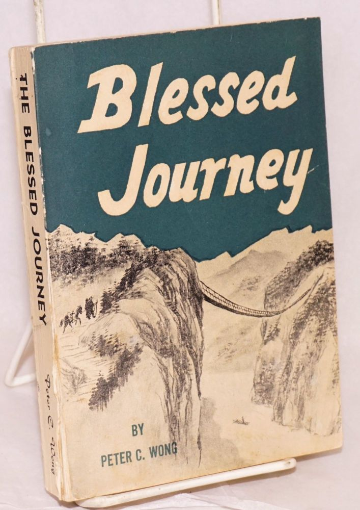 The blessed journey. Peter C. Wong.