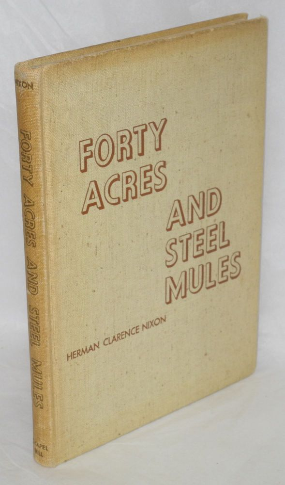 Forty acres and steel mules. Herman Clarence Nixon.