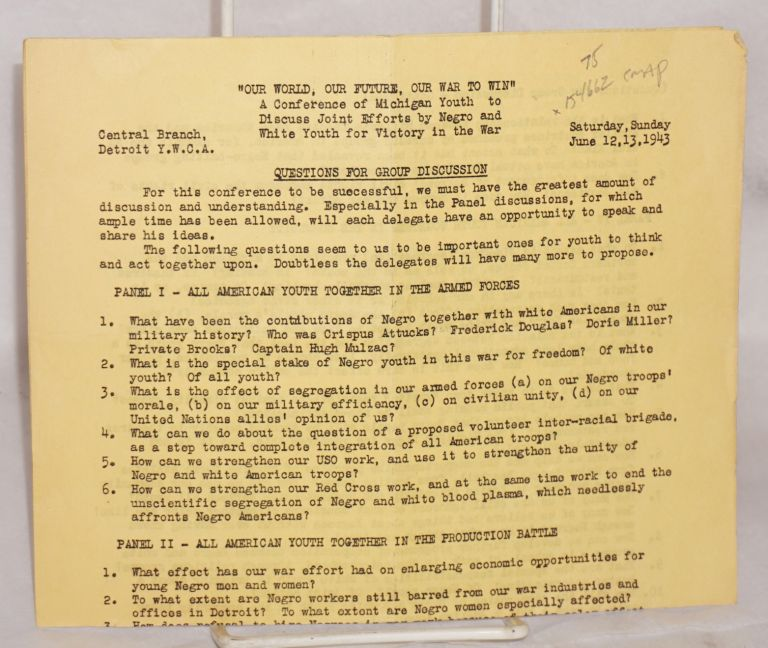 """"""" Our world, out future, our war to win""""; a conference of Michigan youth to discuss joint efforts by Negro and white youth for victory in the war, Detroit branch, Detroit Y.W.C.A., Saturday, Sunday, June 12, 13, 1943"""