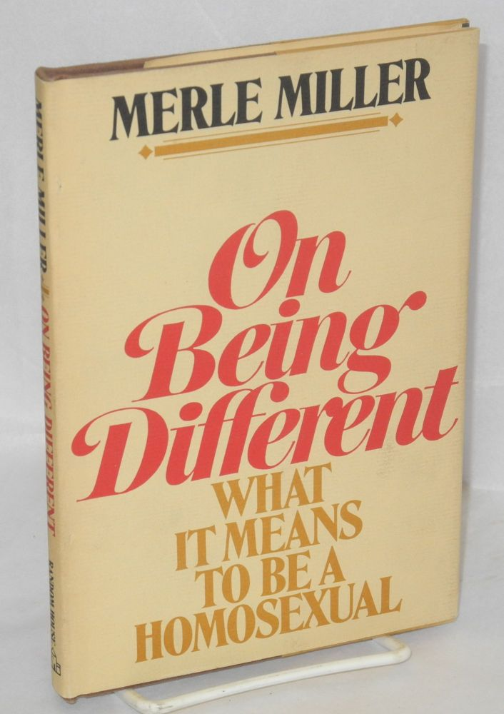 On being different; what it means to be a homosexual. Merle Miller.