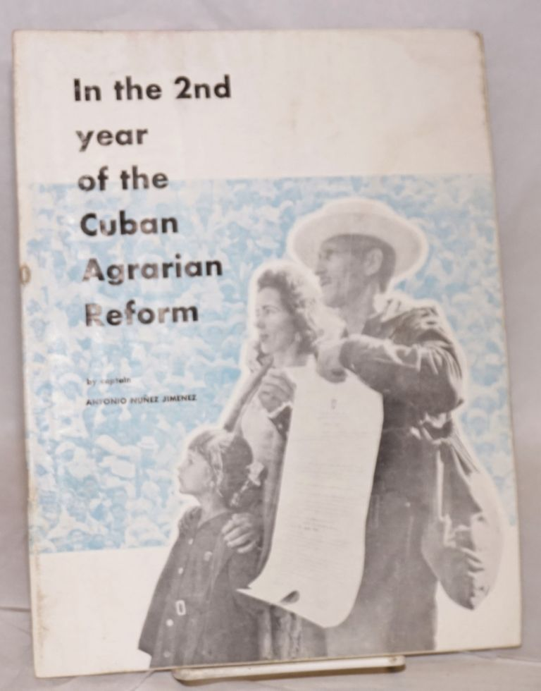 In the 2nd year of the Cuban agrarian reform; report to the People. Captain Antonio Nuñez Jimenez.