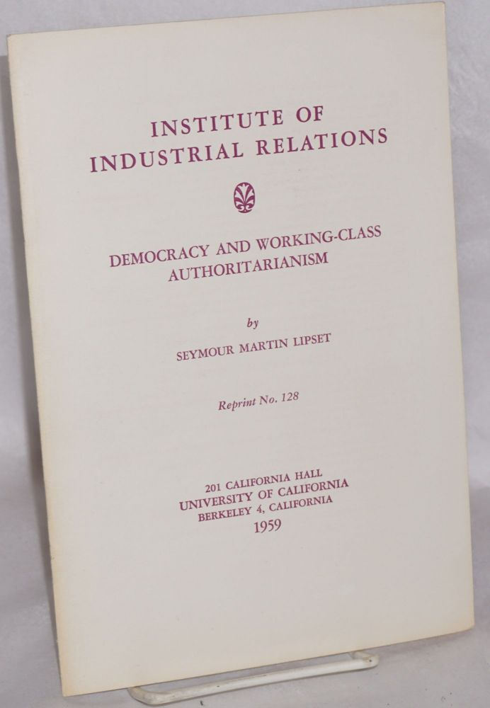 Democracy and working-class authoritarianism. Seymour Martin Lipset.