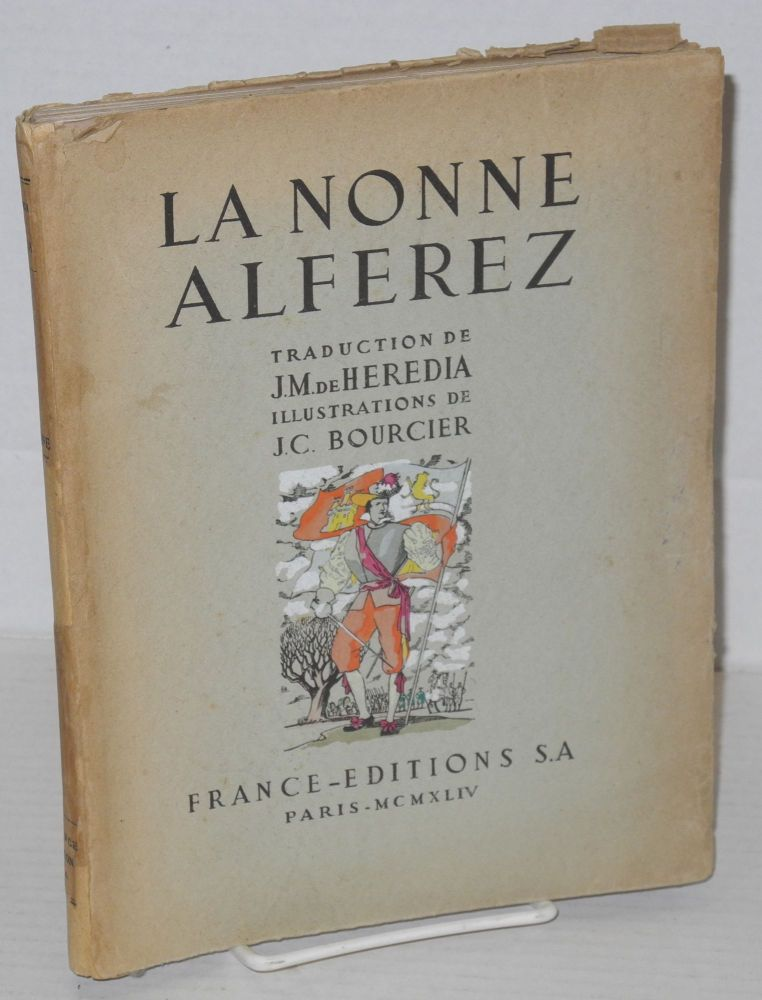 La nonne Alferez; traduction de J. - M. de Heredia, illustrations de J. - C. Bourcier. illustrations de J. - C. Bourcier Heredia Jose-Maria de.
