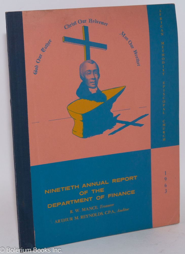 Ninetieth annual report of the Department of Finance. African Methodist Episcopa Church. Financial Department.