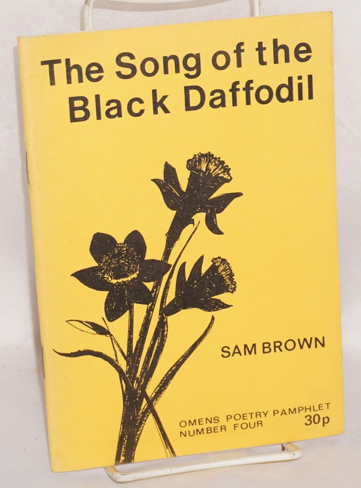 The song of the black daffodil. Sam Brown.