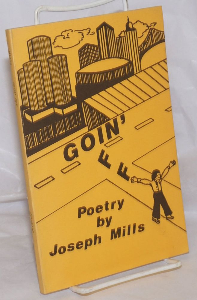 Goin' Off: poetry by Joseph Mills. Joseph Mills.