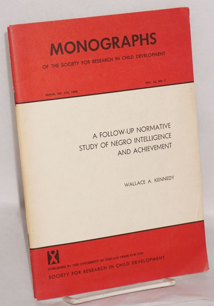 A Follow-Up Normative Study of Negro Intelligence and Achievement. Wallace A. Kennedy.