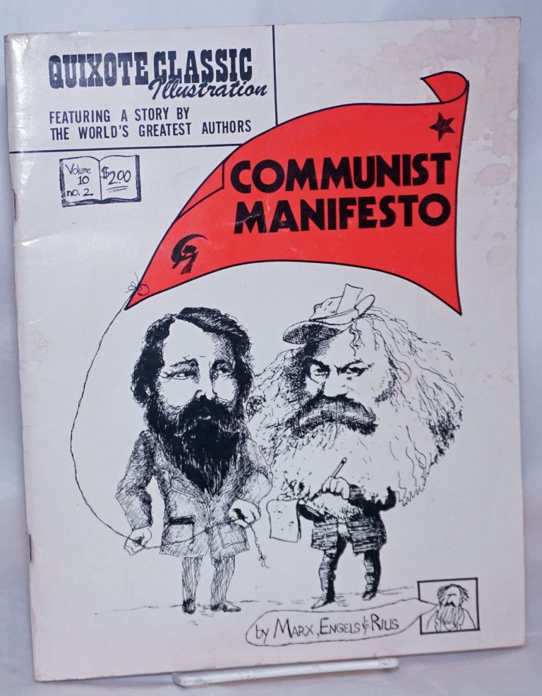 Communist manifesto by Marx, Engels & Rius; [manifiesto comunista, illustrated and explicated, to fit your brain, schooled fooled, learned or burned]. Rius.