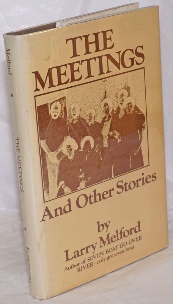 The meeting and other stories. Larry Melford.