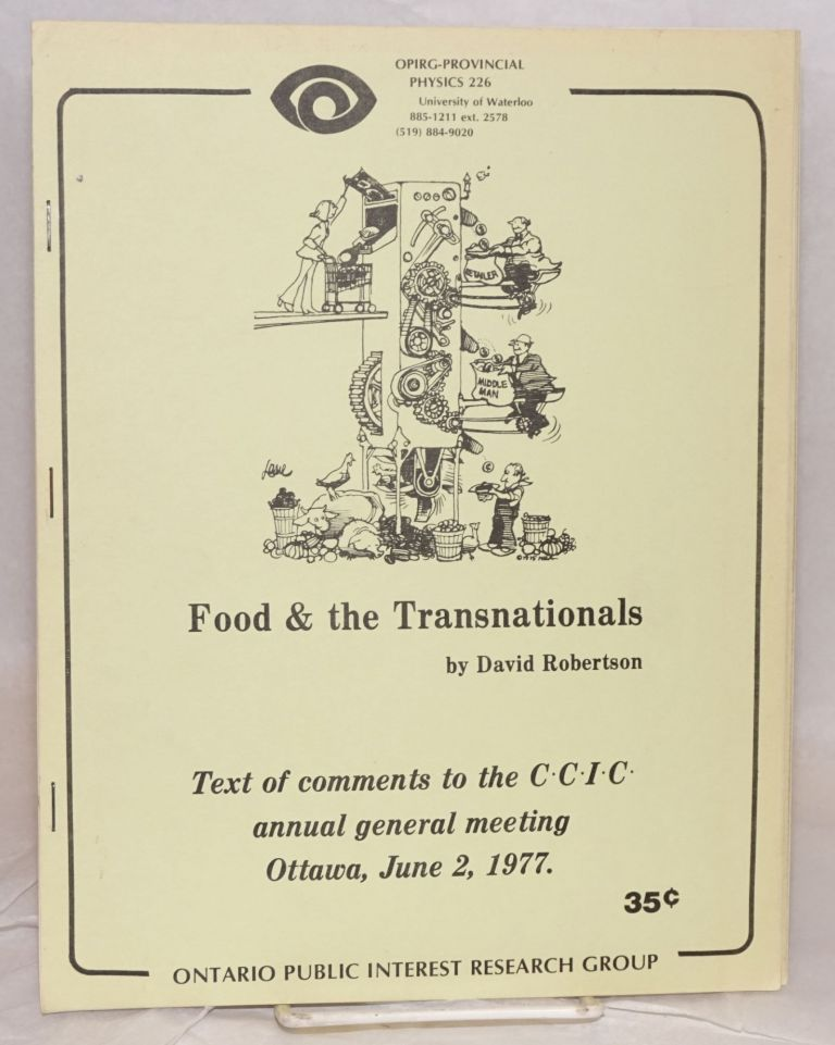Food and the Transnationals. Text of comments to the CCIC annual general meeting, Ottawa, June 2, 1977. David Robertson.
