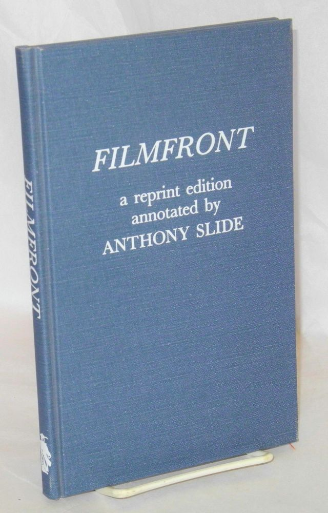Filmfront; a reprint edition annotated by Anthony Slide. With a new introduction by David Platt. Anthony Slide.
