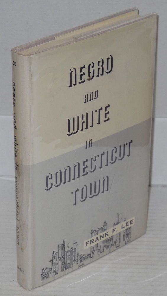 Negro and white in Connecticut town. Frank F. Lee.