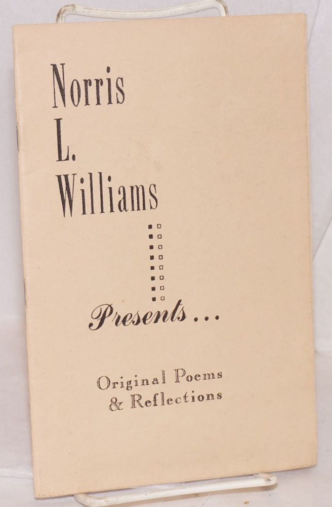 Norris L. Williams presents ... original poems & reflections. Norris L. Williams.