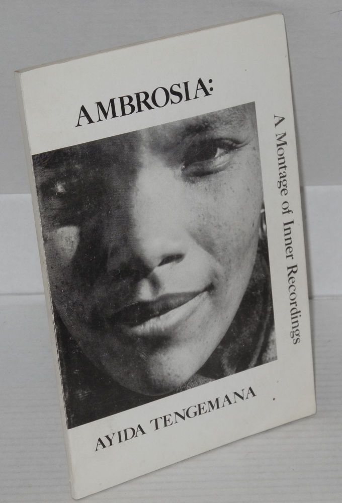 Ambrosia: A Montage of Inner Recordings. Ayida Tengemana.