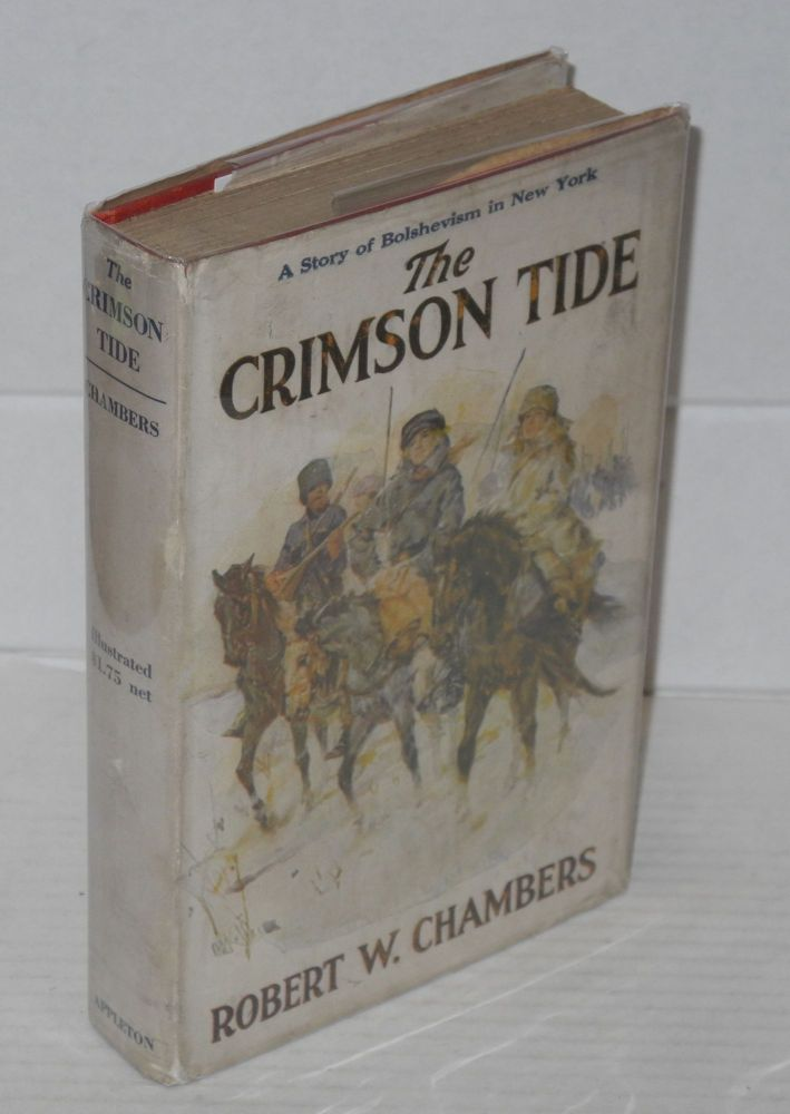 The crimson tide, a novel. Illustrated by A.I. Keller. Robert William Chambers.