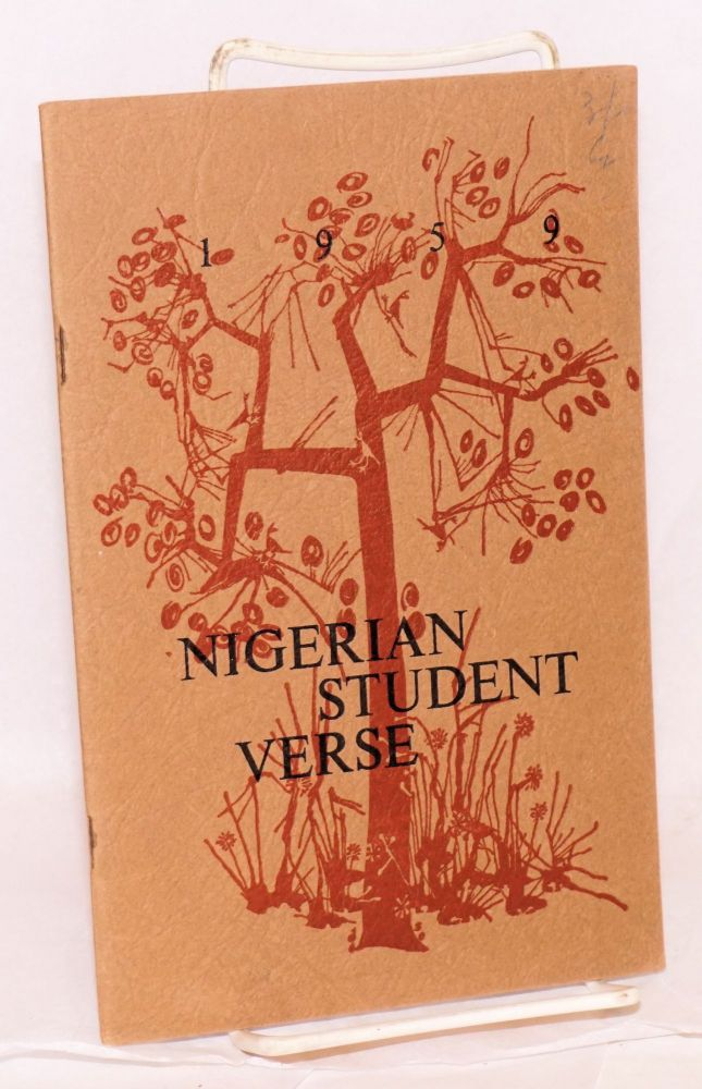 "Nigerian student verse 1959; a selection of verse written by students of the Ubiversity College, Ibadan and first published in ""The Horn"" Martin Banham."