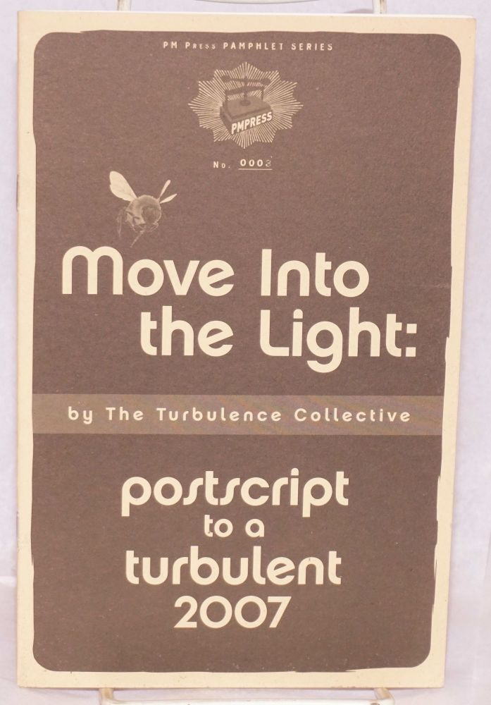 Move into the light: postscript to a turbulent 2007. Turbulence Collective.