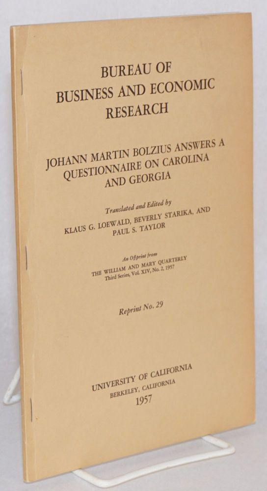 Johann Martin Bolzius answers a questionnaire on Carolina and Georgia; an offprint from the William and Mary Quarterly, Third Series, Vol. xiv, no. 2. 1957. Paul S. Taylor.